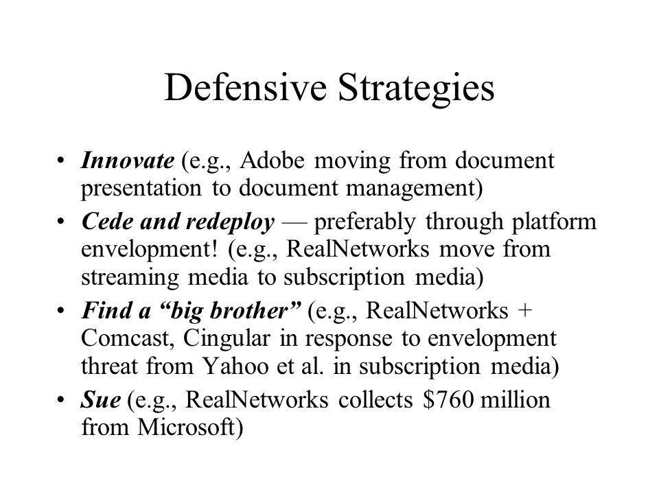 Defensive Strategies Innovate (e.g., Adobe moving from document presentation to document management)
