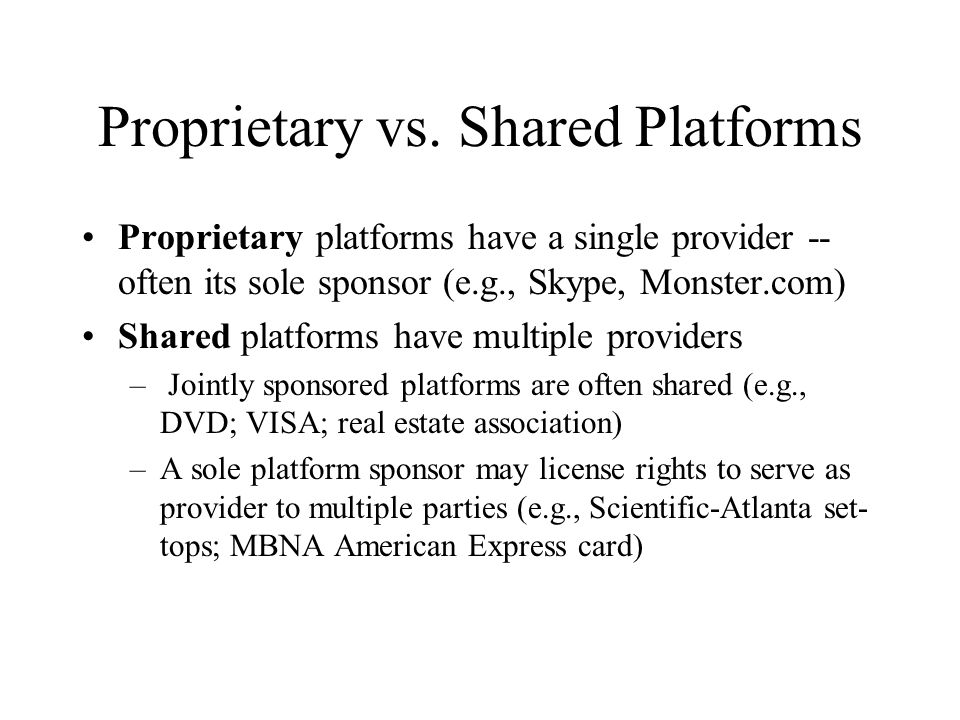 Proprietary vs. Shared Platforms