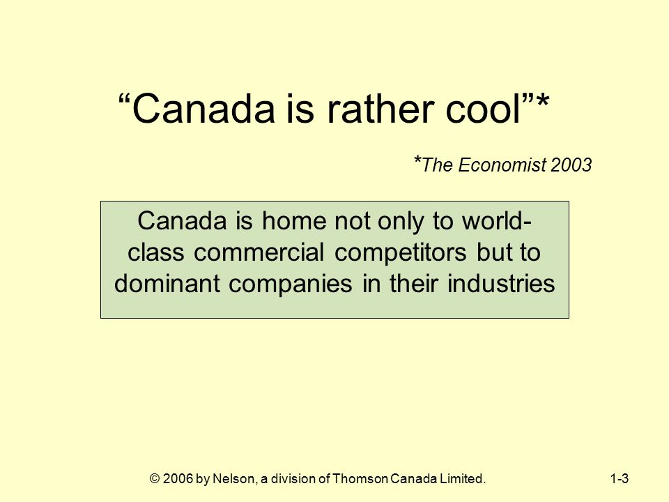 Canada is rather cool * *The Economist 2003