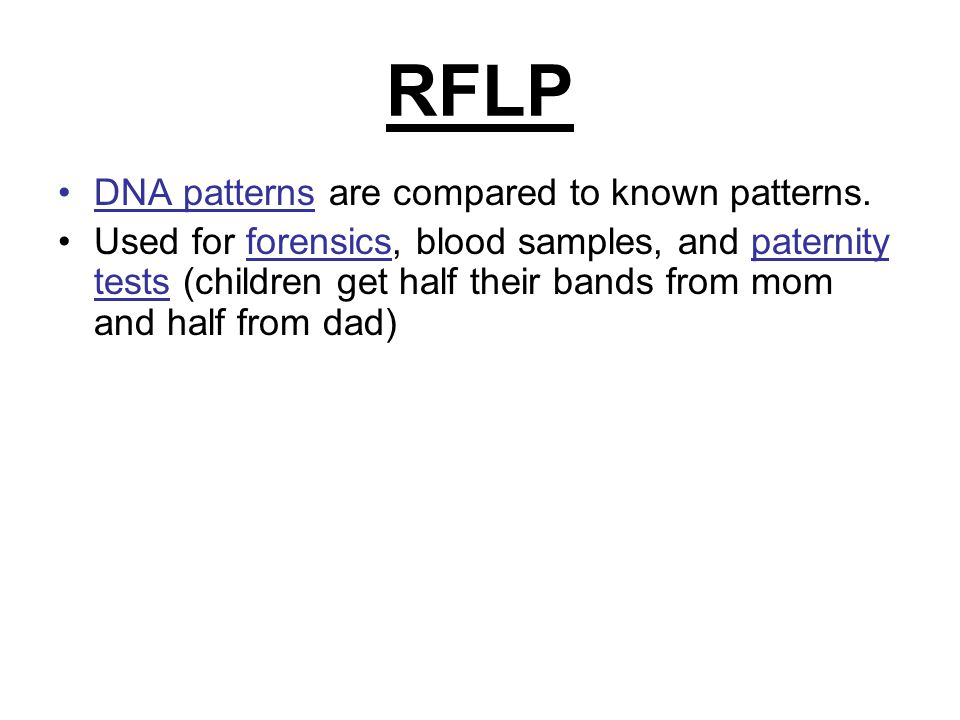 RFLP DNA patterns are compared to known patterns.