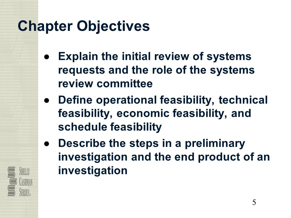 Chapter Objectives Explain the initial review of systems requests and the role of the systems review committee.