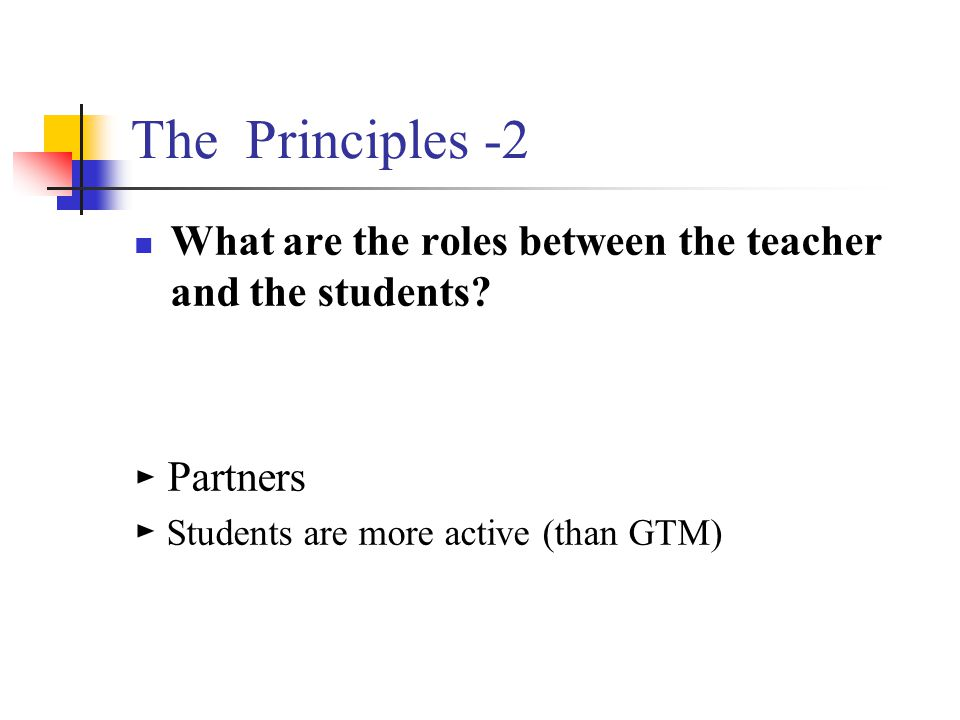 The Principles -2 What are the roles between the teacher and the students.