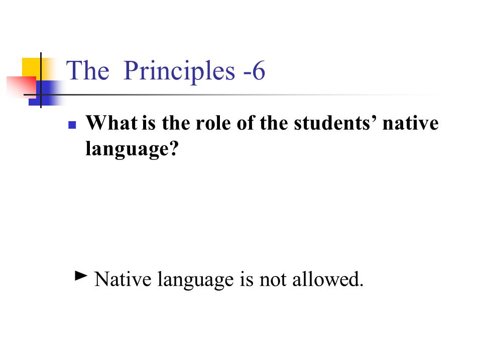 The Principles -6 What is the role of the students' native language
