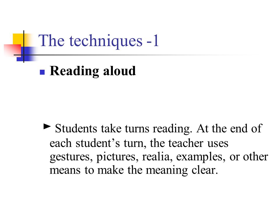 The techniques -1 Reading aloud