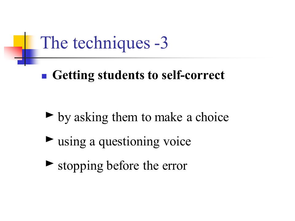 The techniques -3 Getting students to self-correct