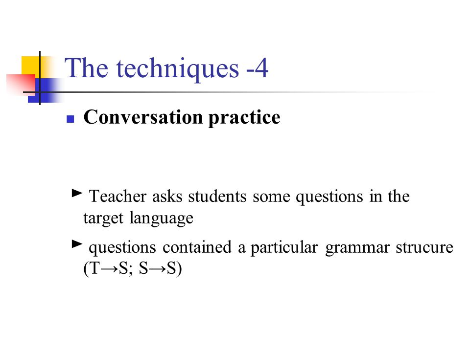The techniques -4 Conversation practice