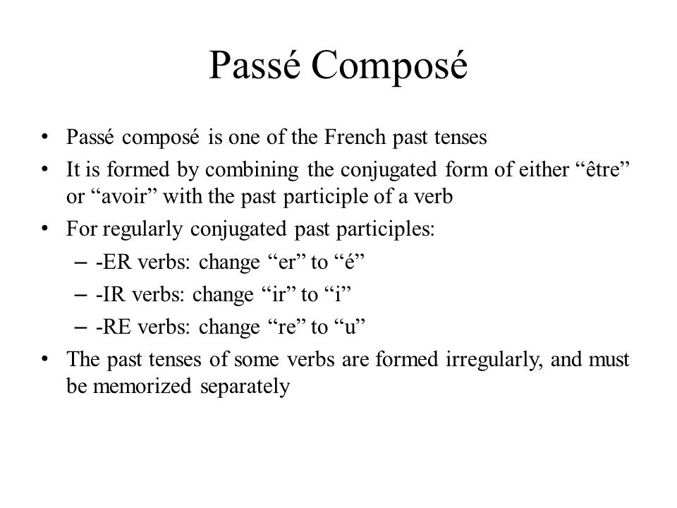 Passé Composé Passé composé is one of the French past tenses