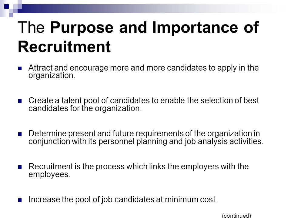 importance of recruitment and selection The term 'staffing' relates to the recruitment, selection, development, training and compensation of the managerial personnel staffing, like all other managerial functions, is the duty which the apex management performs at all times in a newly created enterprise, the staffing would come as a.