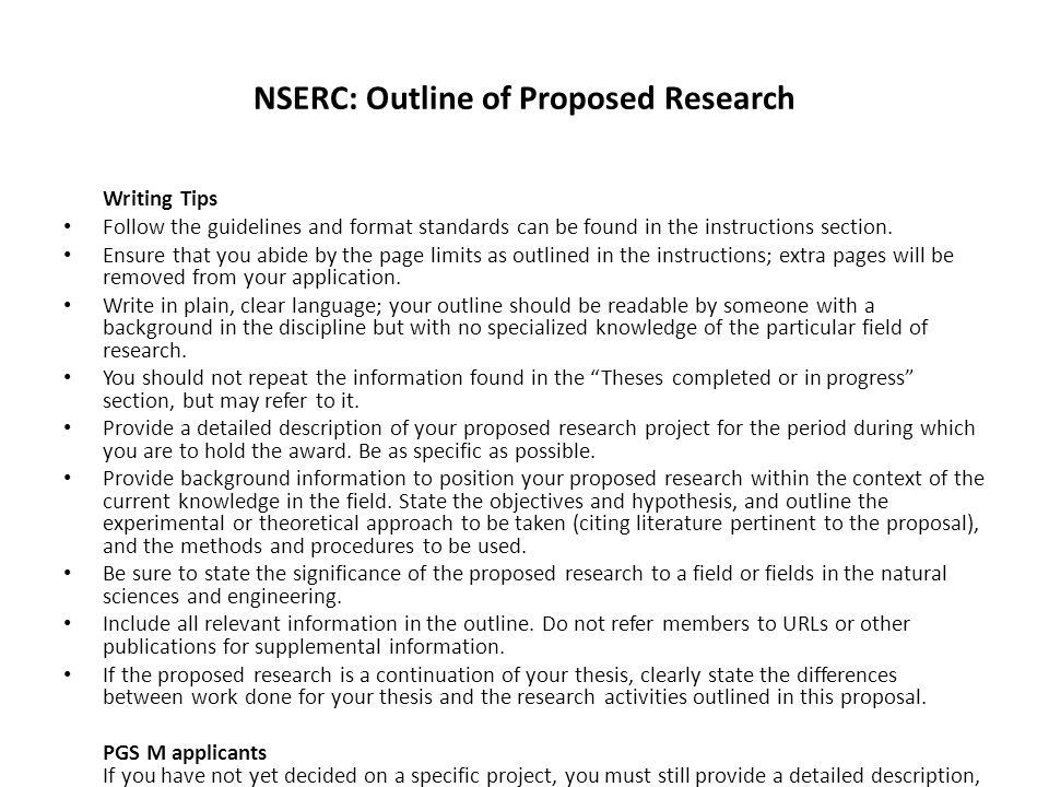 outline of the proposed thesis The research proposal:  consistent with the outline further developed,  study will be less new by the time the thesis is completed,.