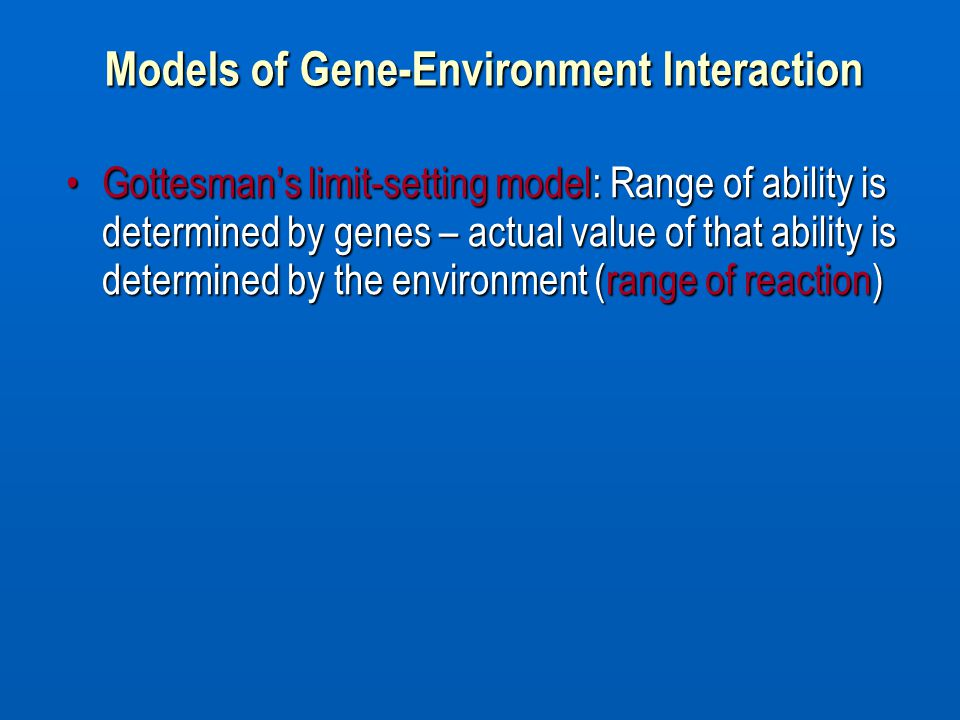 environment reaction Gene–environment interaction a norm of reaction is a graph that shows the relationship between genes and environmental factors when phenotypic differences are.