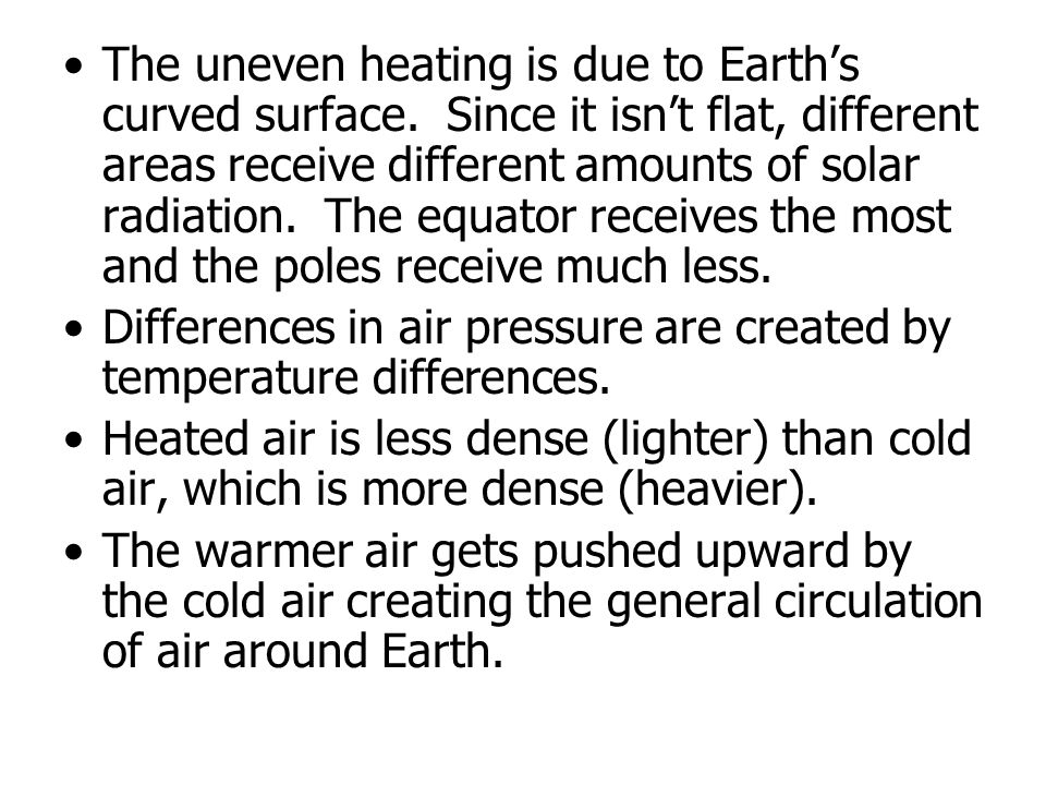 The uneven heating is due to Earth's curved surface