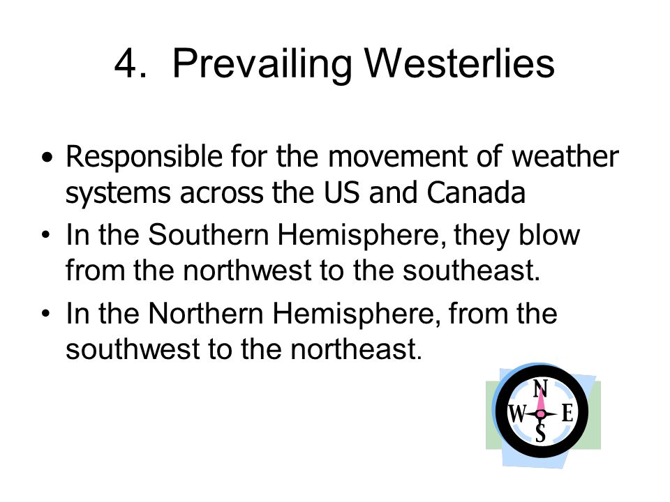 4. Prevailing Westerlies