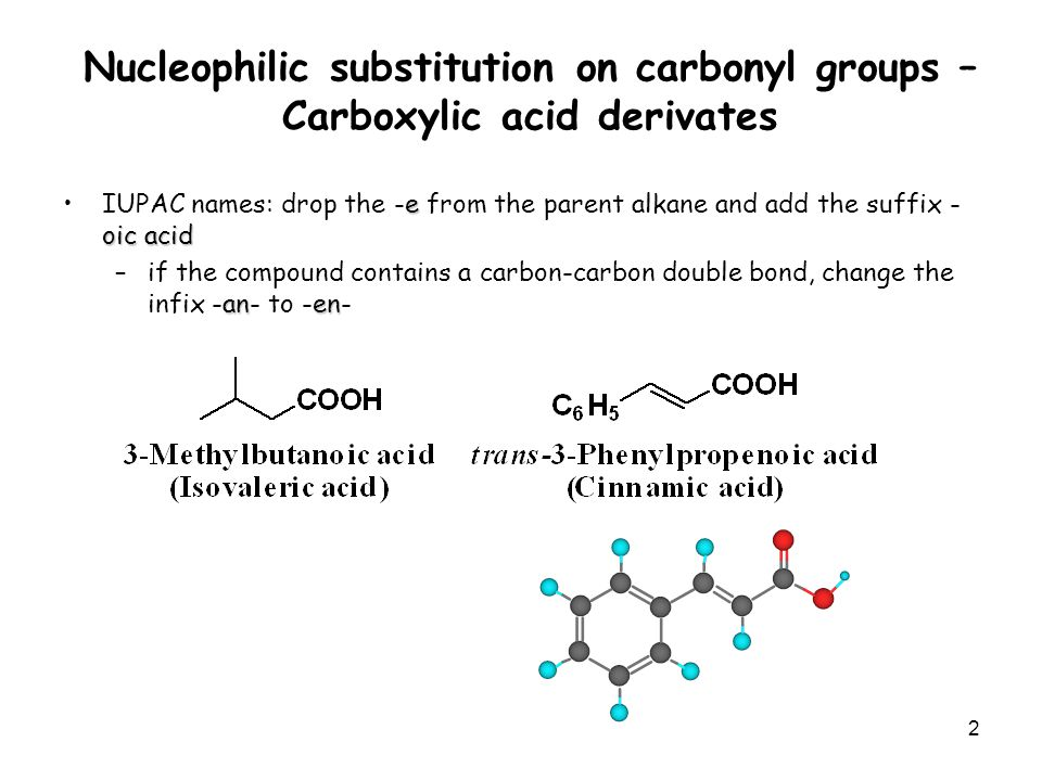 nucleophilic substitution at the carbonyl carbon Nucleophilic acyl substitution an acyl chloride an ester a carboxylic acid an amide section 171 nomenclature 671 class ii carbonyl compounds are those in which the acyl group is attached to a group that cannot be readily replaced by another group aldehydes and ketones belong to this class the and alkyl or aryl or groups of aldehydes and ke.