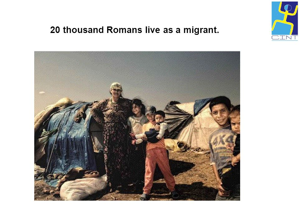 20 thousand Romans live as a migrant.