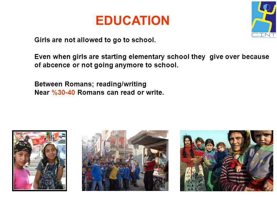 EDUCATION Girls are not allowed to go to school.