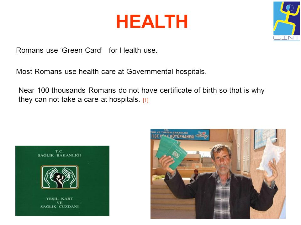 HEALTH Romans use 'Green Card' for Health use.