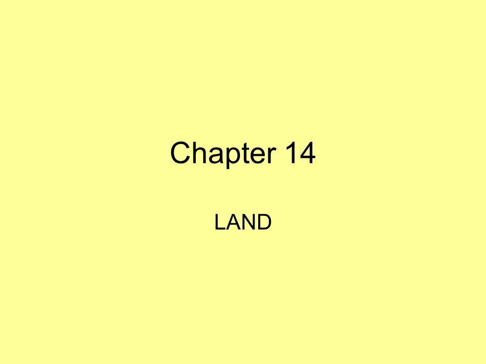 Chapter 14 LAND