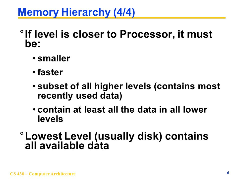 If level is closer to Processor, it must be: