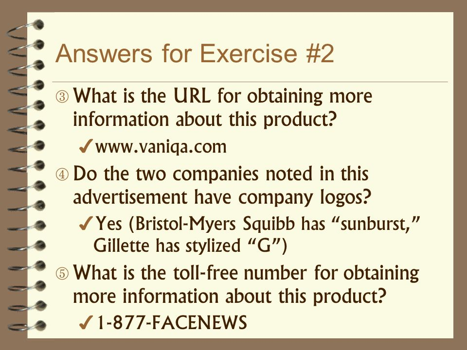 Answers for Exercise #2 What is the URL for obtaining more information about this product www.vaniqa.com.