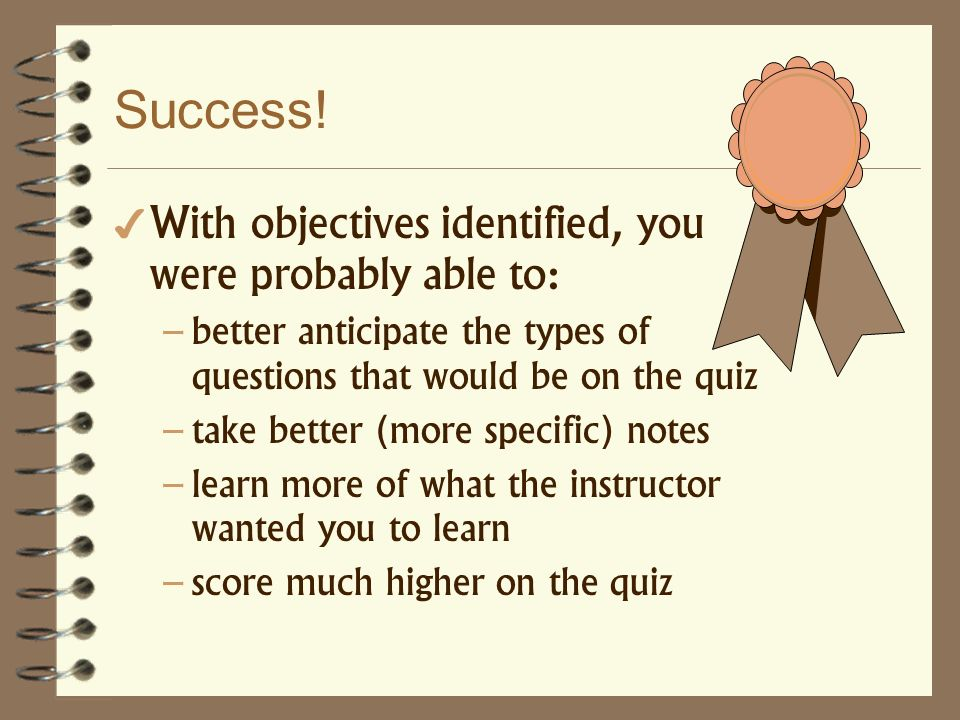 Success! With objectives identified, you were probably able to: