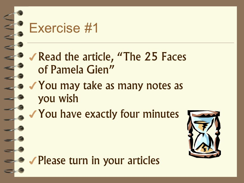 Exercise #1 Read the article, The 25 Faces of Pamela Gien