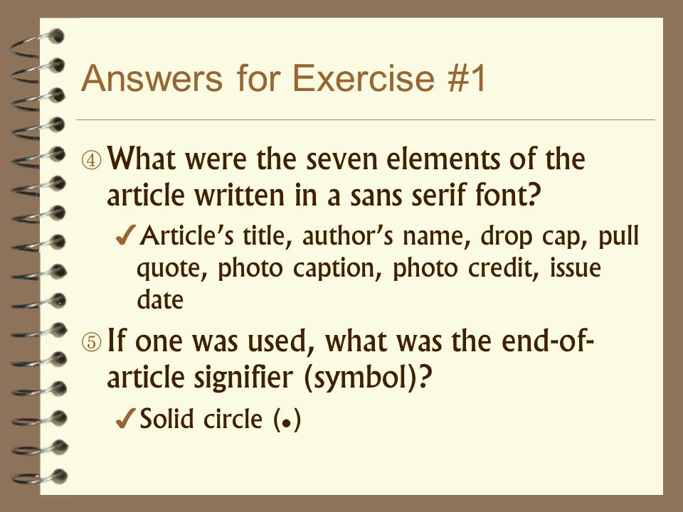 Answers for Exercise #1 What were the seven elements of the article written in a sans serif font