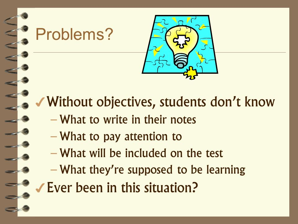 Problems Without objectives, students don't know