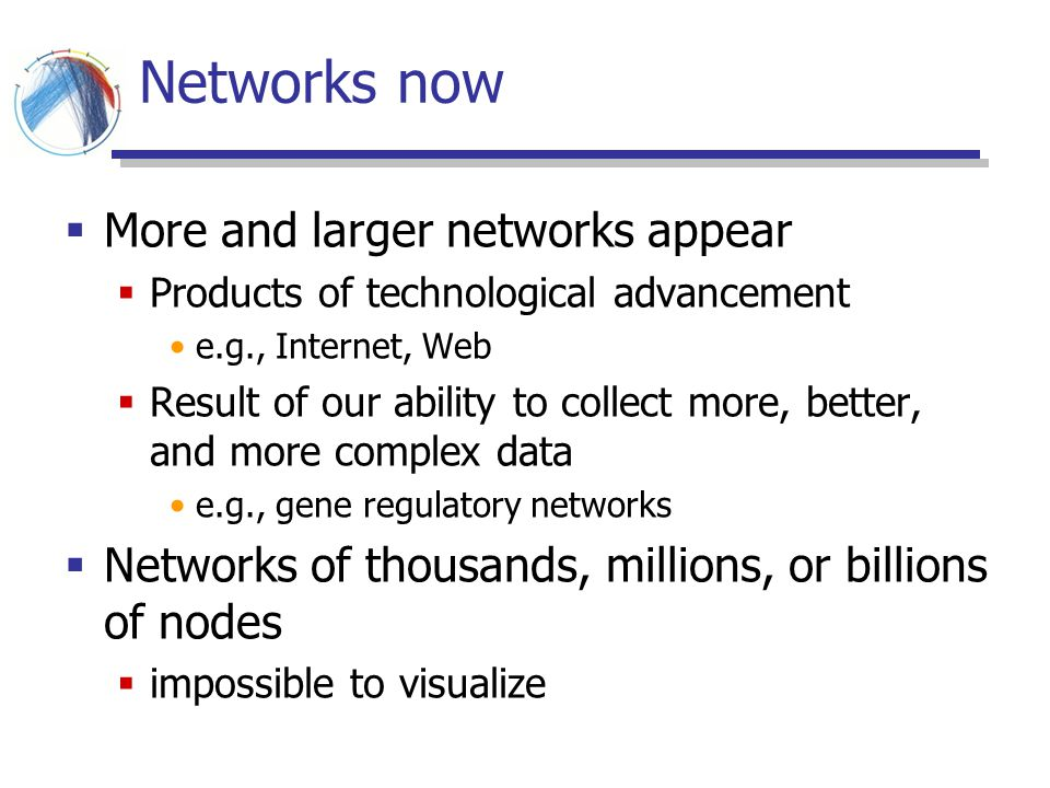 Networks now More and larger networks appear