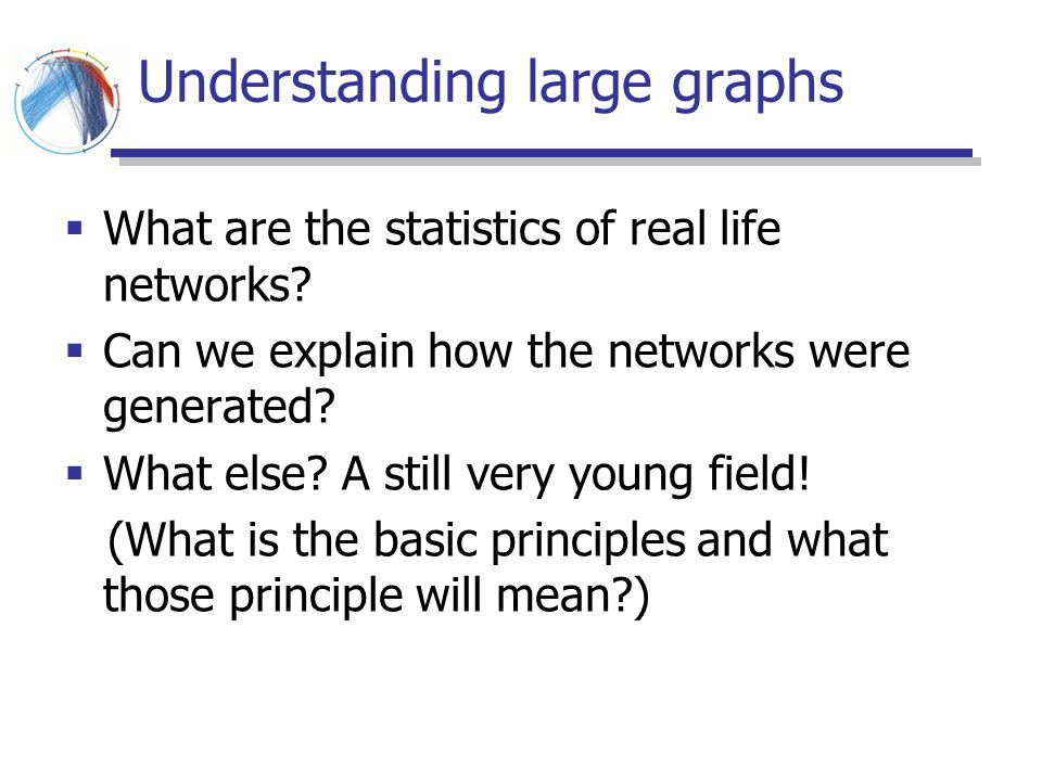 Understanding large graphs