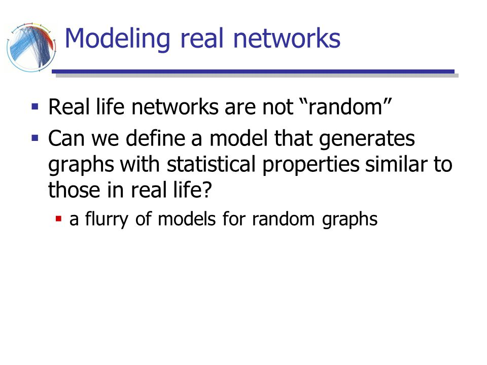 Modeling real networks