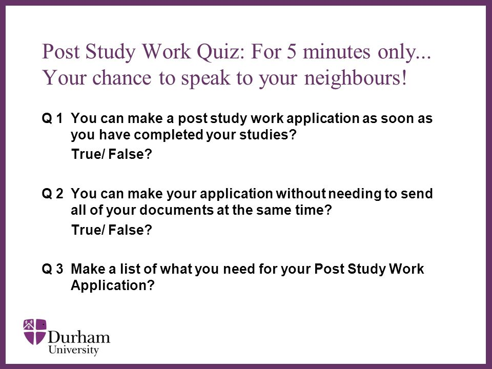 Post Study Work Quiz: For 5 minutes only