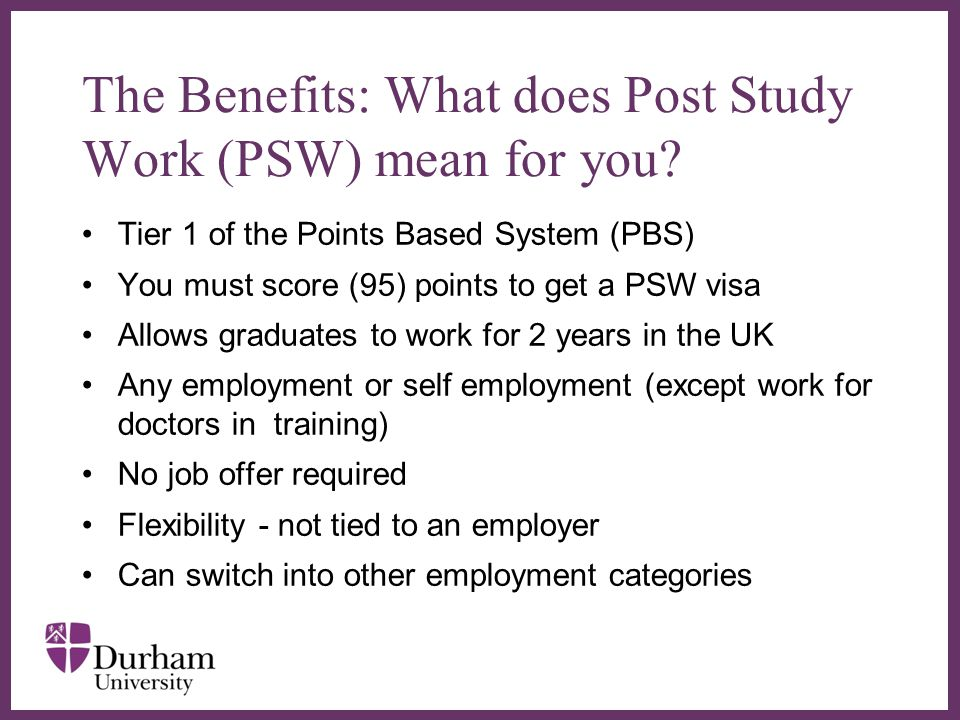 The Benefits: What does Post Study Work (PSW) mean for you