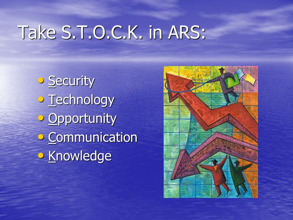 Take S.T.O.C.K. in ARS: Security Technology Opportunity Communication