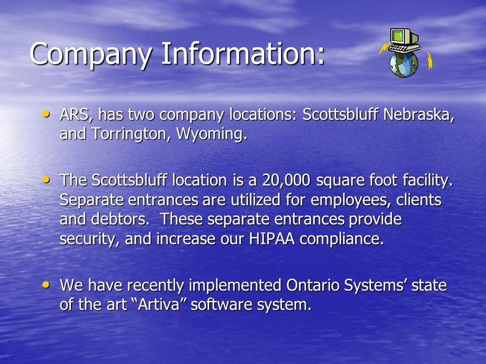 Company Information: ARS, has two company locations: Scottsbluff Nebraska, and Torrington, Wyoming.