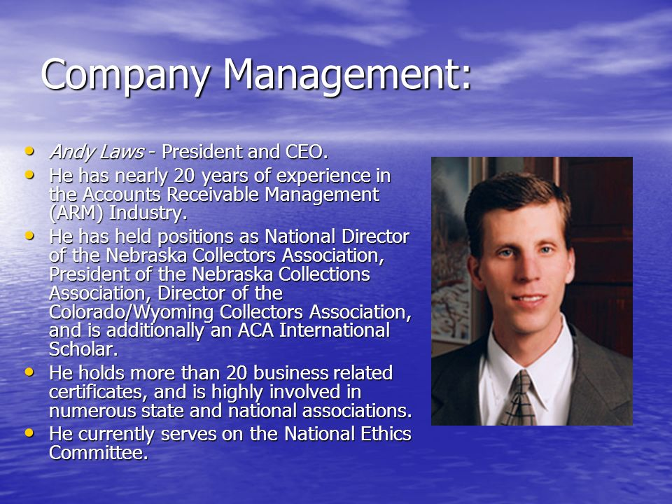 Company Management: Andy Laws - President and CEO.