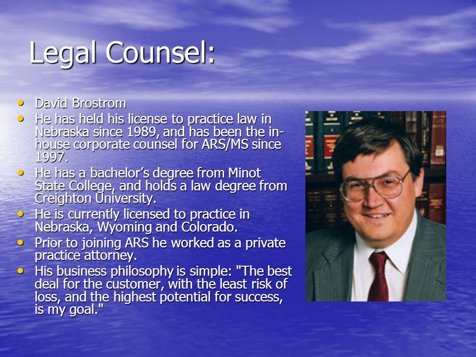 Legal Counsel: David Brostrom