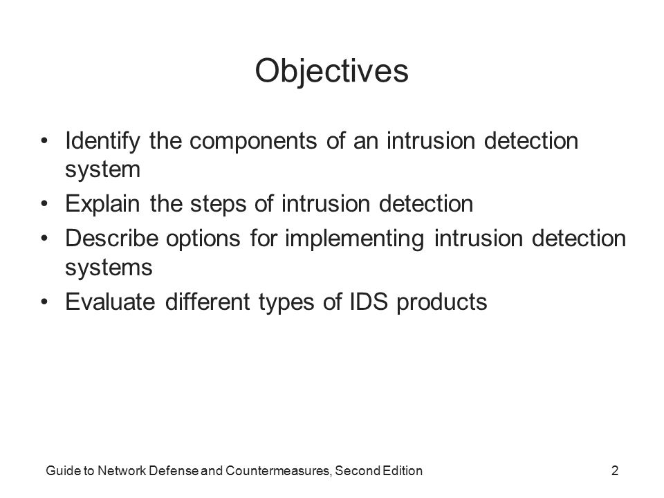 Objectives Identify the components of an intrusion detection system