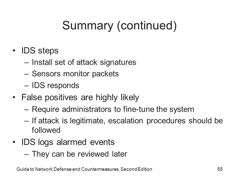 Summary (continued) IDS steps False positives are highly likely