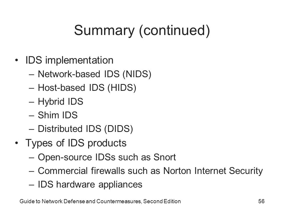 Summary (continued) IDS implementation Types of IDS products