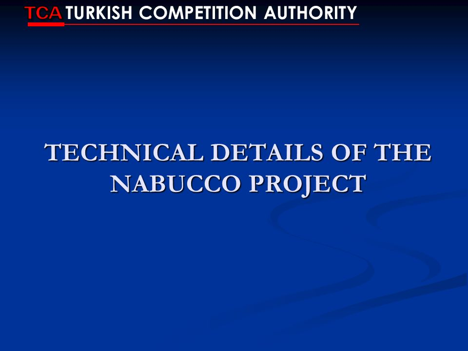 TECHNICAL DETAILS OF THE NABUCCO PROJECT
