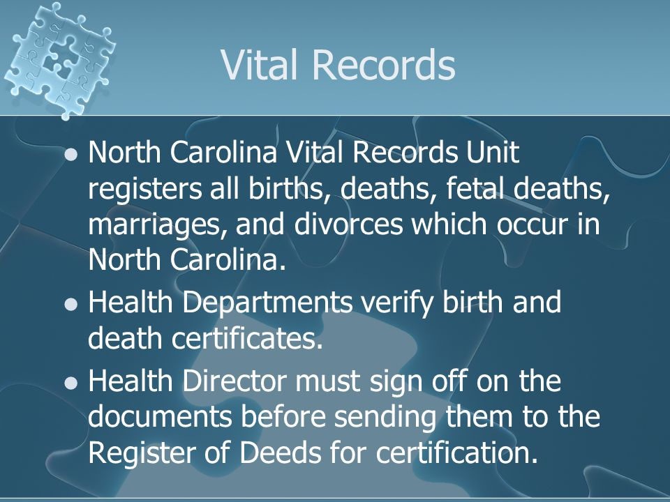 Vital Records North Carolina Vital Records Unit registers all births, deaths, fetal deaths, marriages, and divorces which occur in North Carolina.