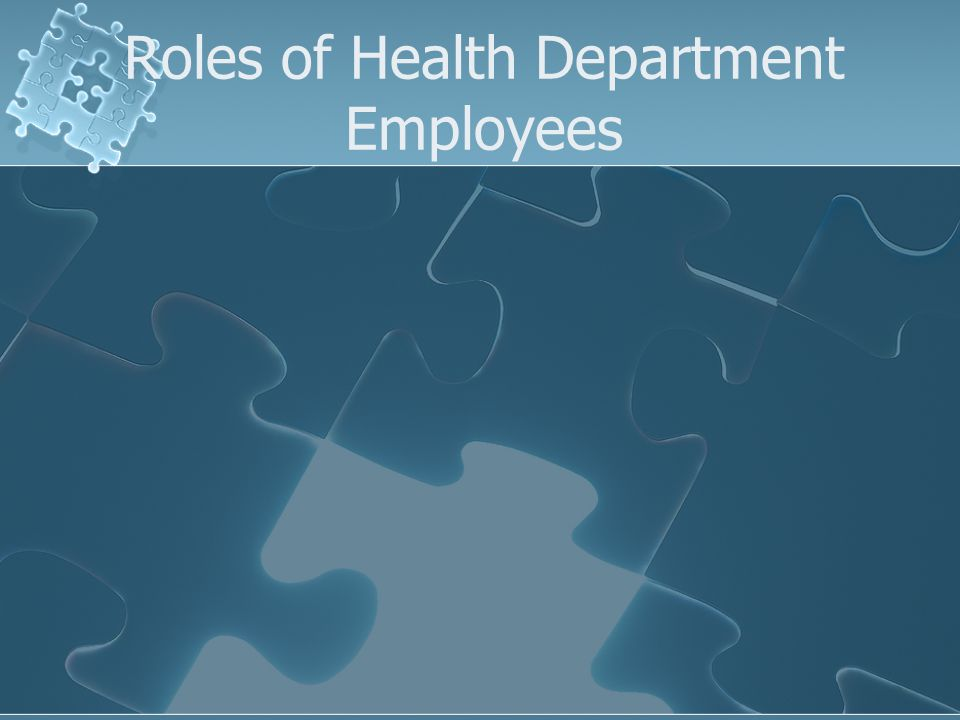 Roles of Health Department Employees