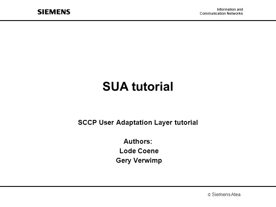 SCCP User Adaptation Layer tutorial Authors: Lode Coene Gery Verwimp