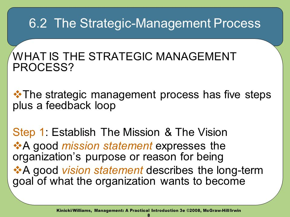 first step strategic management process vision mission Which step of the strategic management process was gm dealing with perform external and internal audits define the business and its mission translate the mission into strategic goals.
