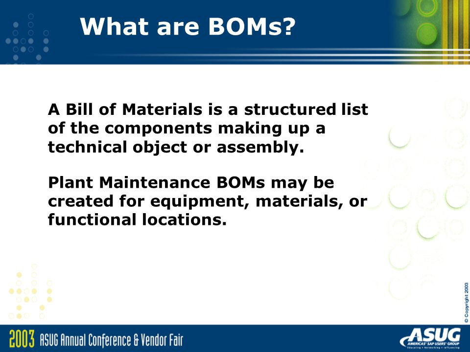 Pm Bills Of Material Getting The Most Out Of Boms Session Ppt Download