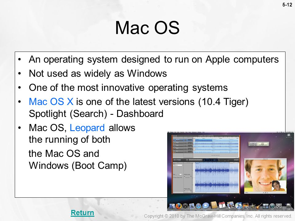 Mac OS An operating system designed to run on Apple computers