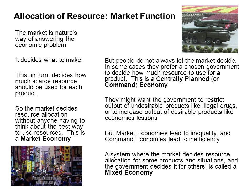mixed economy approach to allocating scarce resources Scarcity refers to the basic economic problem, the gap between limited—that is, scarce—resources and theoretically limitless wants.