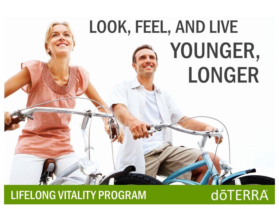 LOOK, FEEL, AND LIVE YOUNGER, LONGER LIFELONG VITALITY PROGRAM