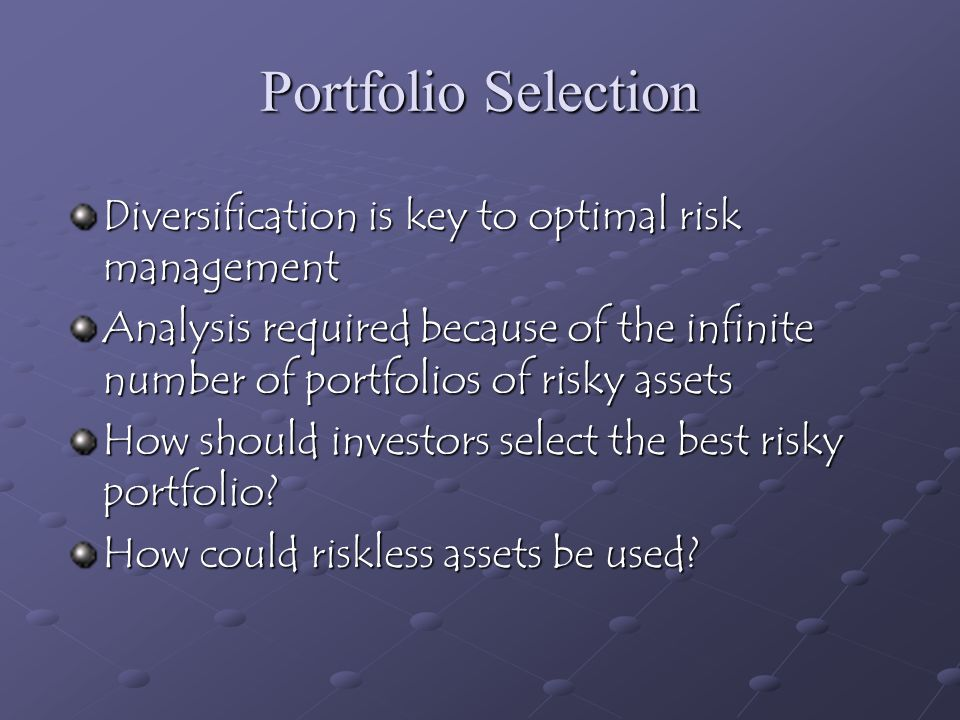Portfolio Selection Diversification is key to optimal risk management