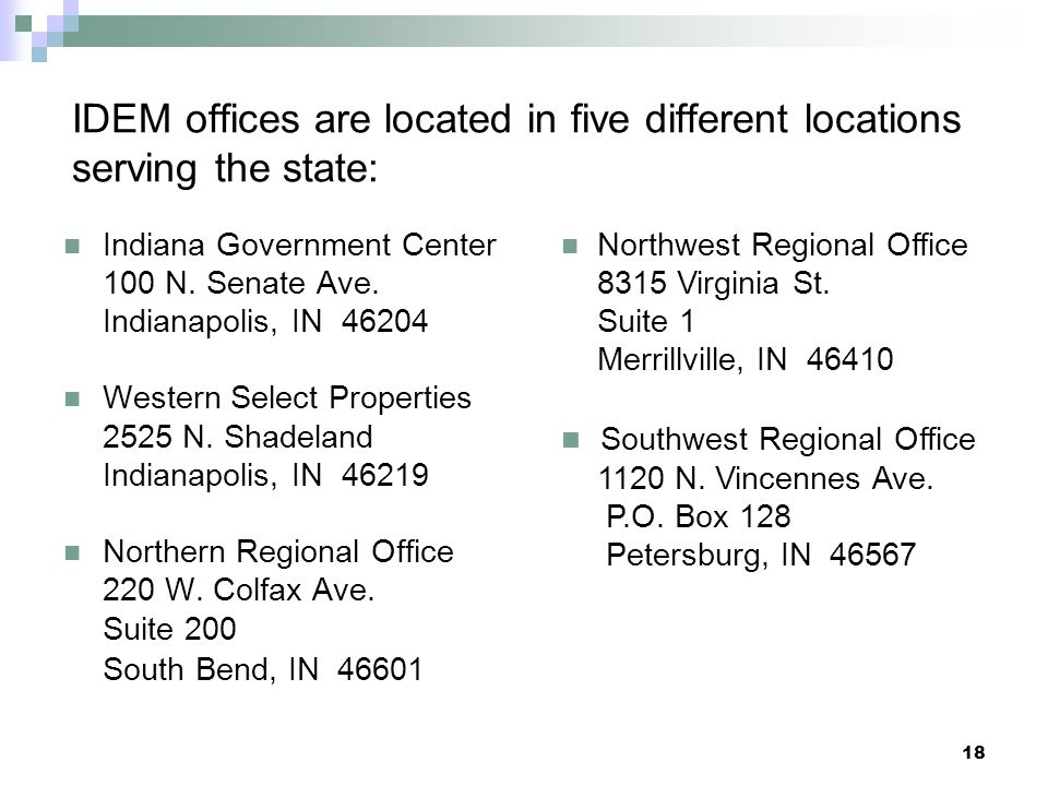 IDEM offices are located in five different locations serving the state: